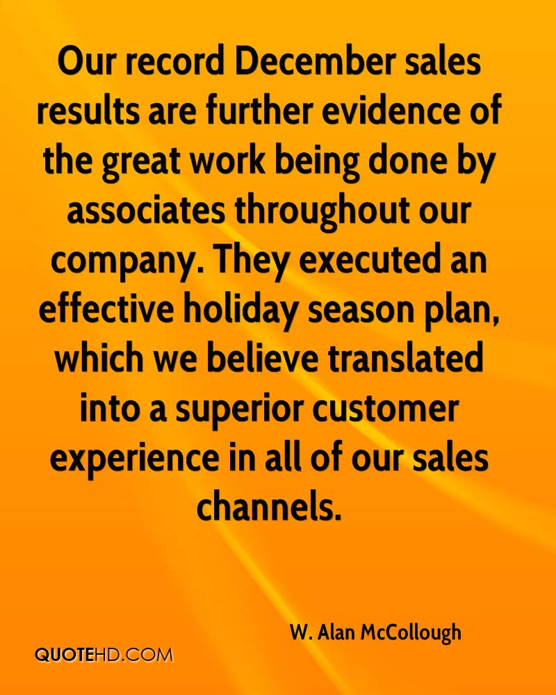 Our record December sales results are further evidence of the great work being done by associates throughout our company. They executed an effective holiday season plan, which we believe translated into a superior customer experience in all of our sales channels.
