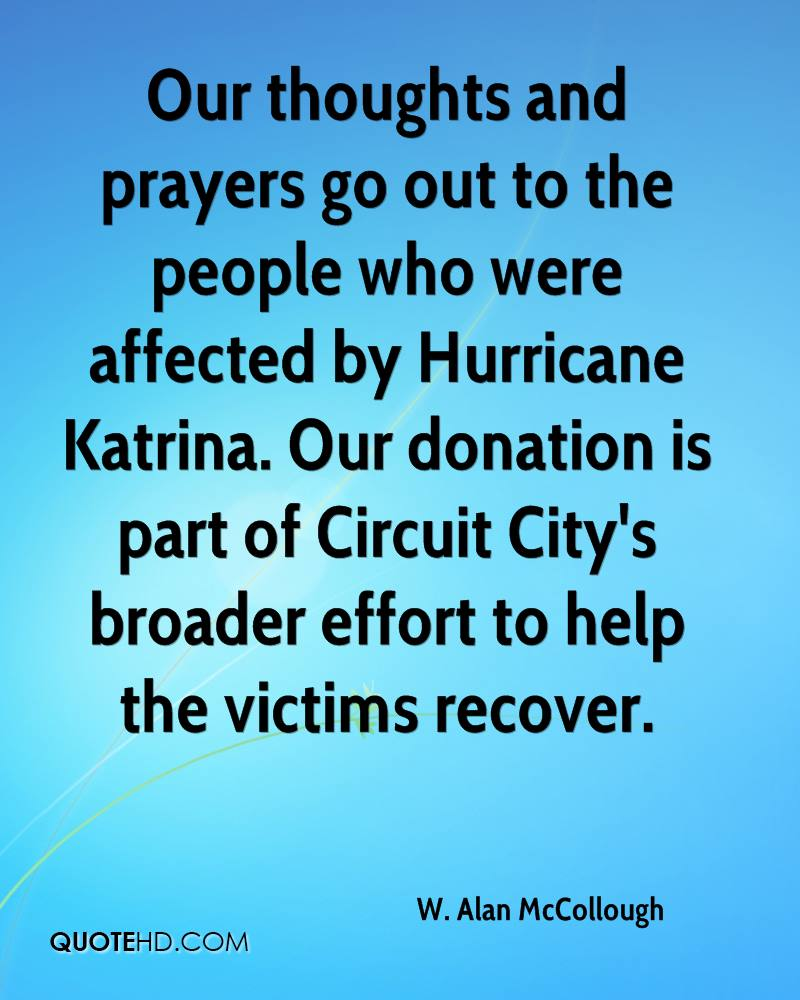 Our thoughts and prayers go out to the people who were affected by Hurricane Katrina. Our donation is part of Circuit City's broader effort to help the victims recover.