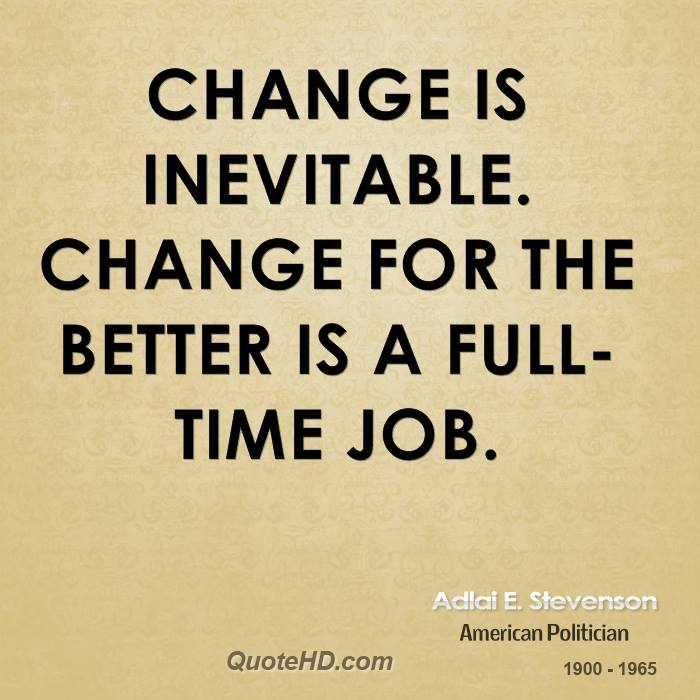 Quotes About Change For The Better: Adlai E. Stevenson Change Quotes