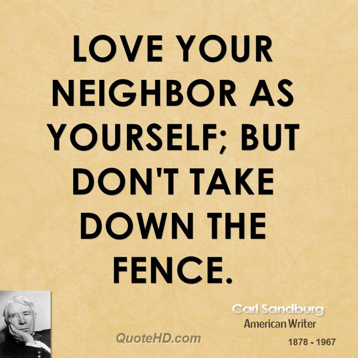 Quotes About Love Your Neighbor : Quotes About Loving Your Neighbor. QuotesGram