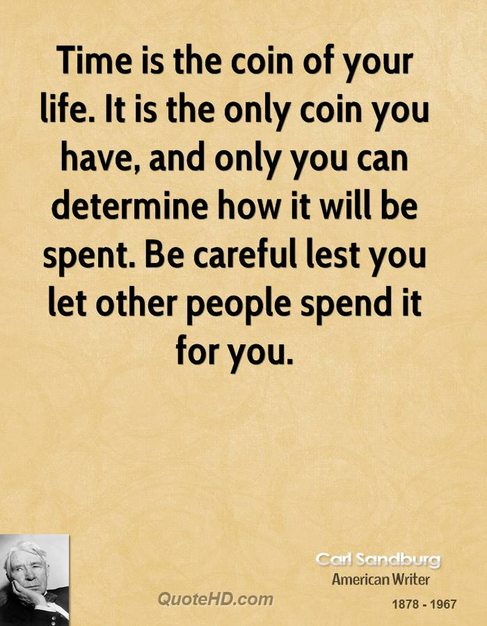 carl sandburg time is the coin of your life