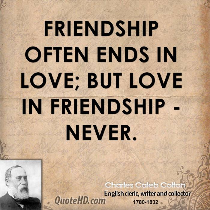 Friendship often ends in love; but love in friendship - never.