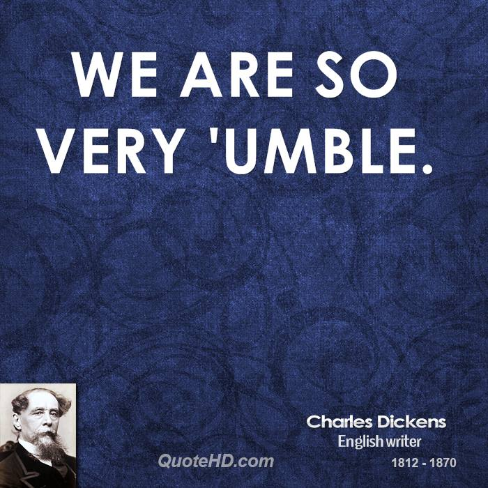 We are so very 'umble.