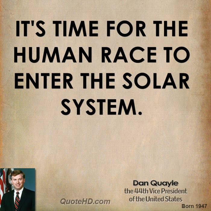 It's time for the human race to enter the solar system.