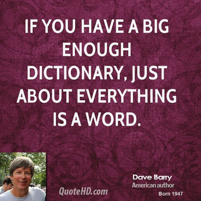 If you have a big enough dictionary, just about everything is a word.