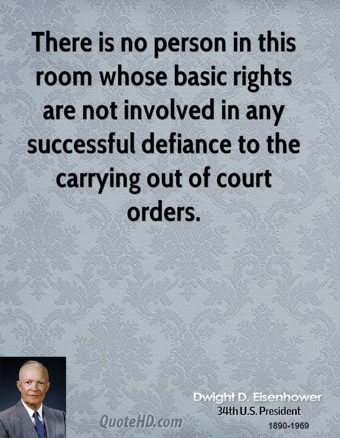 There is no person in this room whose basic rights are not involved in any successful defiance to the carrying out of court orders.