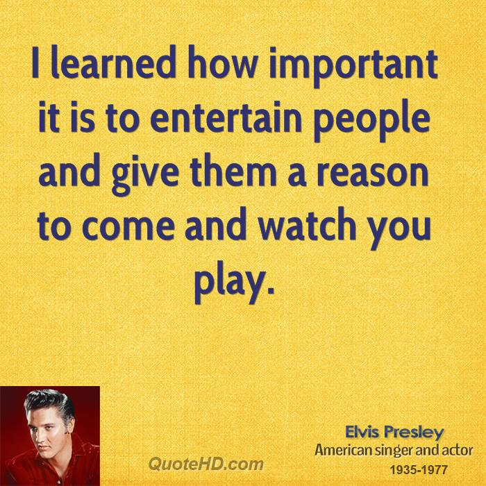 I learned how important it is to entertain people and give them a reason to come and watch you play.