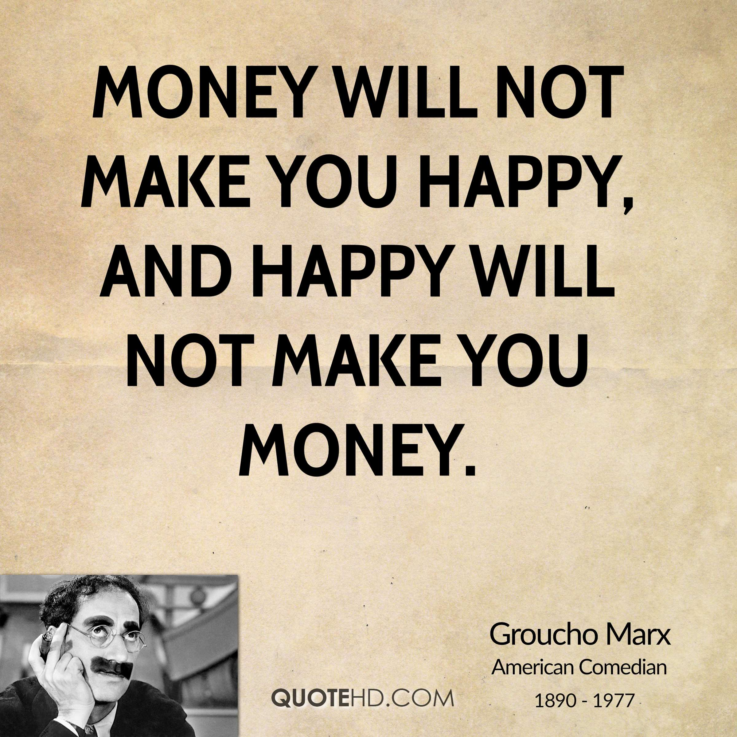 Money will not make you happy quotes quotesgram for What is a color that makes you happy