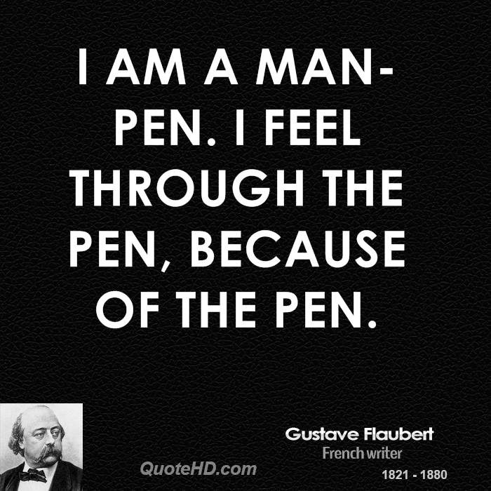 I am a man-pen. I feel through the pen, because of the pen.