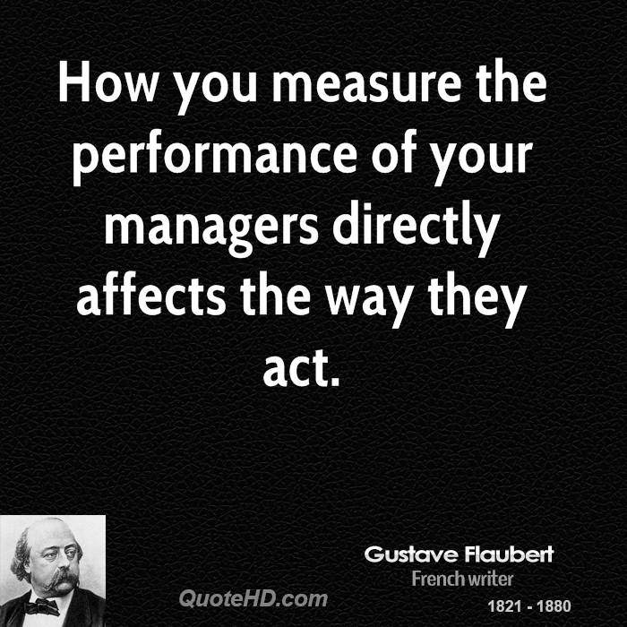 How you measure the performance of your managers directly affects the way they act.