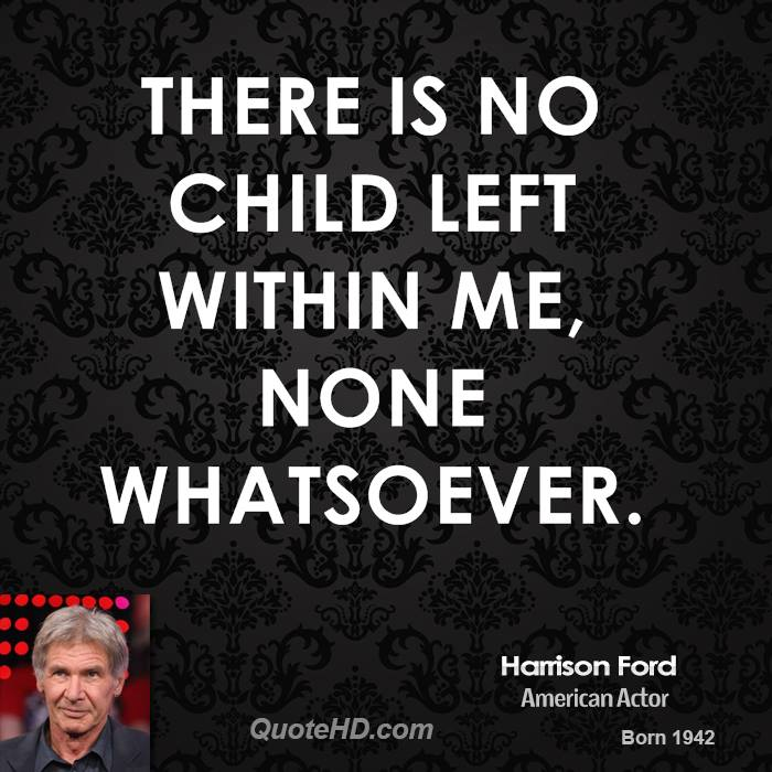 There is no child left within me, none whatsoever.