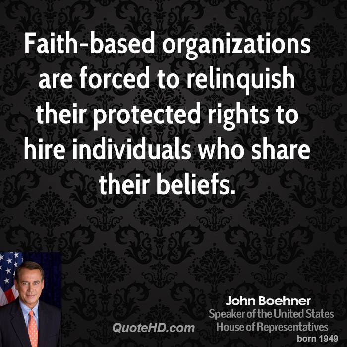 Faith-based organizations are forced to relinquish their protected rights to hire individuals who share their beliefs.