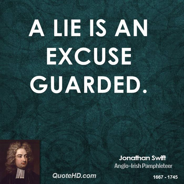 A lie is an excuse guarded.