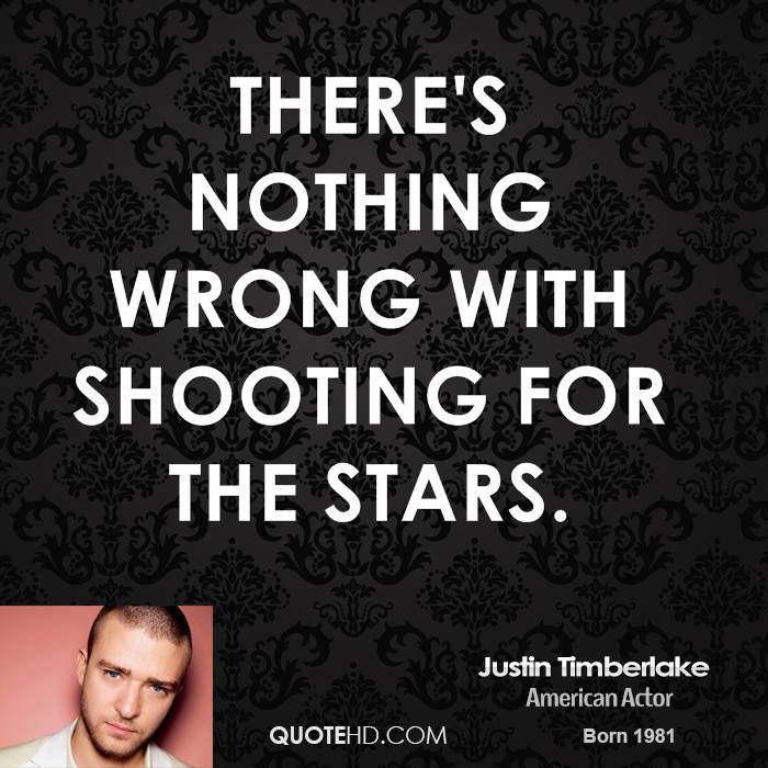 There's nothing wrong with shooting for the stars.
