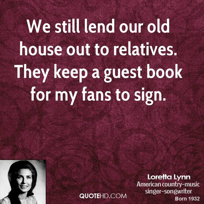 Loretta lynn quotes quotehd for Classic house quotes