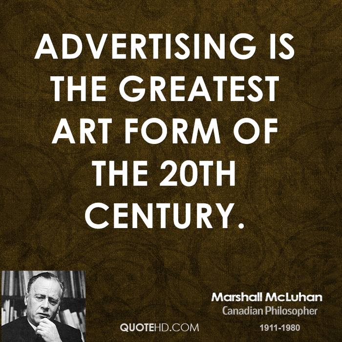 advertising the greatest art form of The history of advertising can be traced to ancient civilizations it became a major  force in  the tradition of wall painting can be traced back to indian rock art  paintings that date back to 4000 bc  three forms of advertising existed during  the pre-printing period (before the  was famous in its day and into the 20th  century.