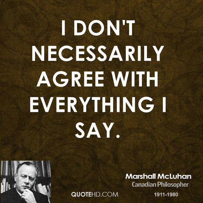 I don't necessarily agree with everything I say.