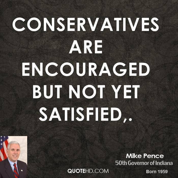Conservatives are encouraged but not yet satisfied.