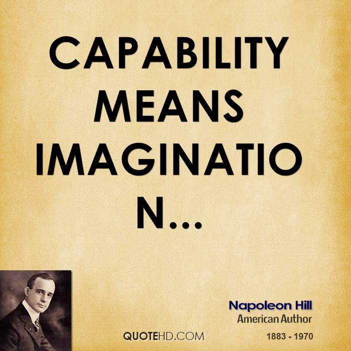 Capability means imagination...