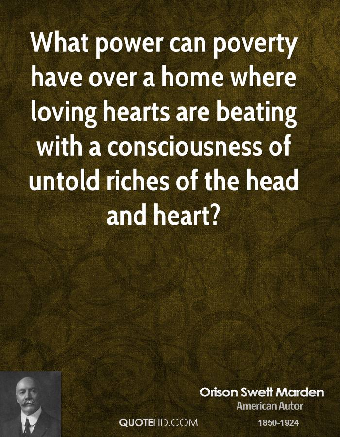 What power can poverty have over a home where loving hearts are beating with a consciousness of untold riches of the head and heart?