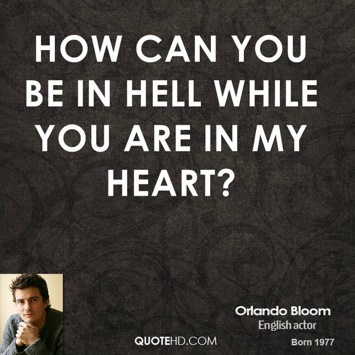 How can you be in hell while you are in my heart?