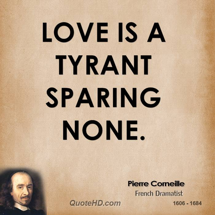 Love is a tyrant sparing none.