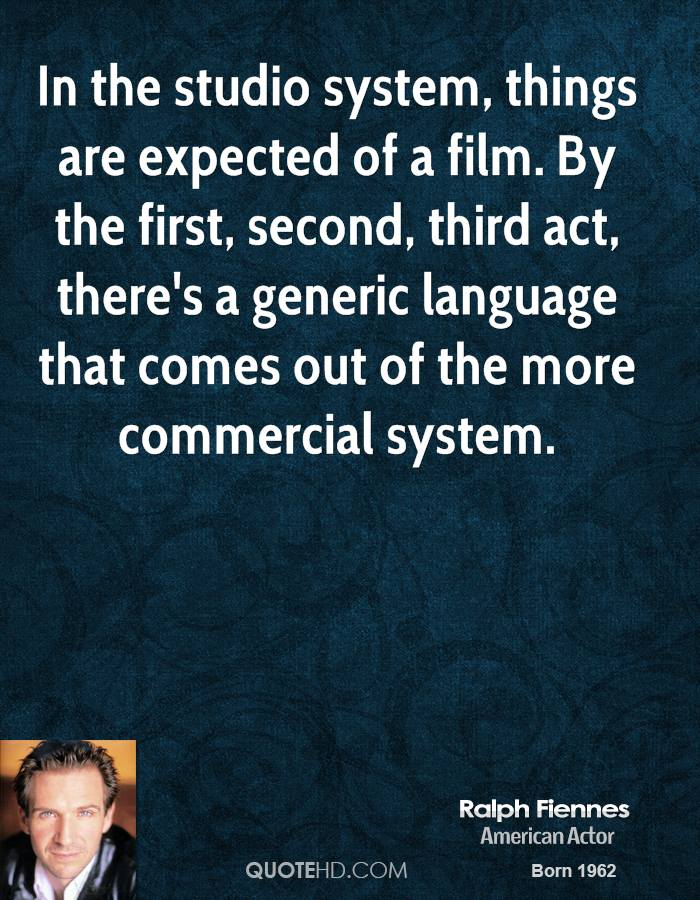 In the studio system, things are expected of a film. By the first, second, third act, there's a generic language that comes out of the more commercial system.