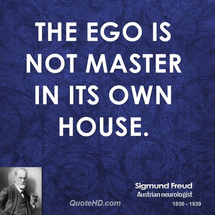 The ego is not master in its own house.