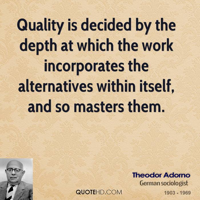 Quality Of Work Quotes: Theodor Adorno Work Quotes