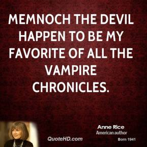 Anne Rice - Memnoch the Devil happen to be my favorite of all The Vampire Chronicles.