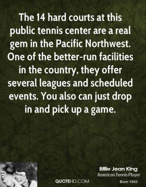 Billie Jean King - The 14 hard courts at this public tennis center are a real gem in the Pacific Northwest. One of the better-run facilities in the country, they offer several leagues and scheduled events. You also can just drop in and pick up a game.