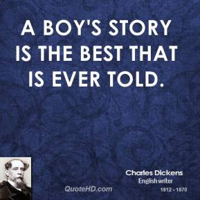 A boy's story is the best that is ever told.