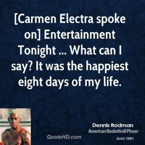 [Carmen Electra spoke on] Entertainment Tonight ... What can I say? It was the happiest eight days of my life.