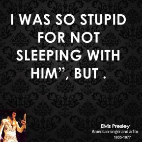 """I was so stupid for not sleeping with him"""", but ."""