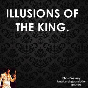 Illusions of The King.