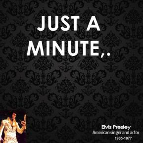 Just a minute.