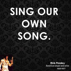 Sing Our Own Song.