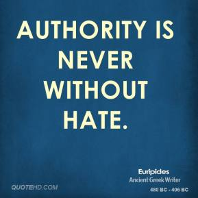 Authority is never without hate.
