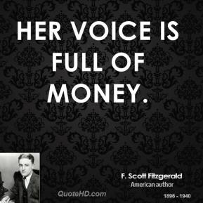 Her voice is full of money.