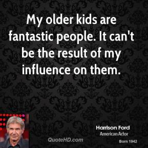 My older kids are fantastic people. It can't be the result of my influence on them.