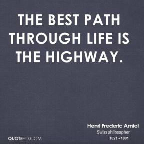 The best path through life is the highway.