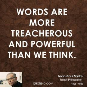 Words are more treacherous and powerful than we think.