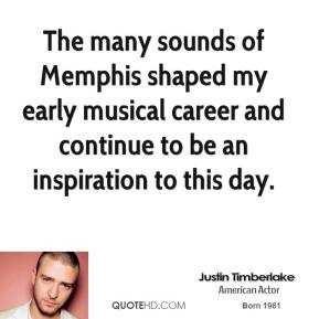 The many sounds of Memphis shaped my early musical career and continue to be an inspiration to this day.