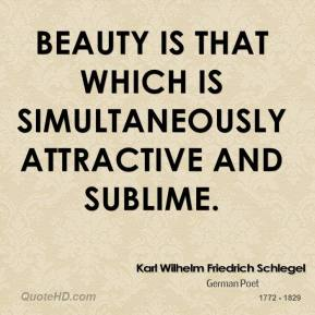 Beauty is that which is simultaneously attractive and sublime.