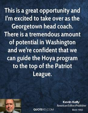This is a great opportunity and I'm excited to take over as the Georgetown head coach. There is a tremendous amount of potential in Washington and we're confident that we can guide the Hoya program to the top of the Patriot League.