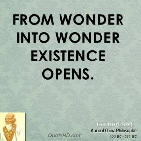 From wonder into wonder existence opens.