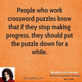 People who work crossword puzzles know that if they stop making progress, they should put the puzzle down for a while.