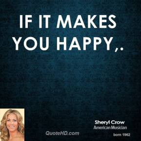 If It Makes You Happy.