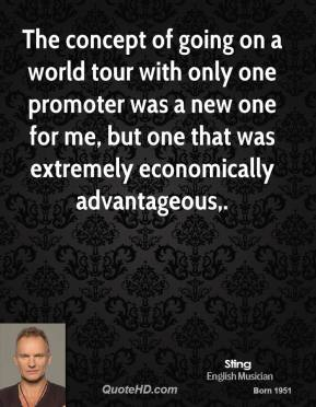 The concept of going on a world tour with only one promoter was a new one for me, but one that was extremely economically advantageous.