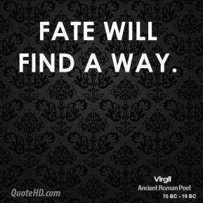 Fate will find a way.